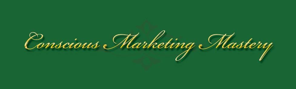 Conscious Marketing Mastery